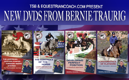 Click image to order Bernie Traurig's new DVDs from www.HorseandRiderBooks.com!