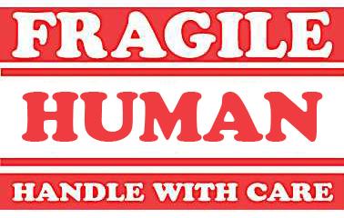 FRAGILE HUMAN