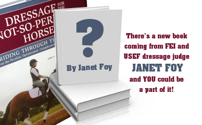 Click the image above to ask Judge Janet Foy your dressage question!