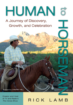 Television and radio personality Rick Lamb discusses the teachings of Tom Dorrance and what they mean to him in his book HUMAN TO HORSEMAN.