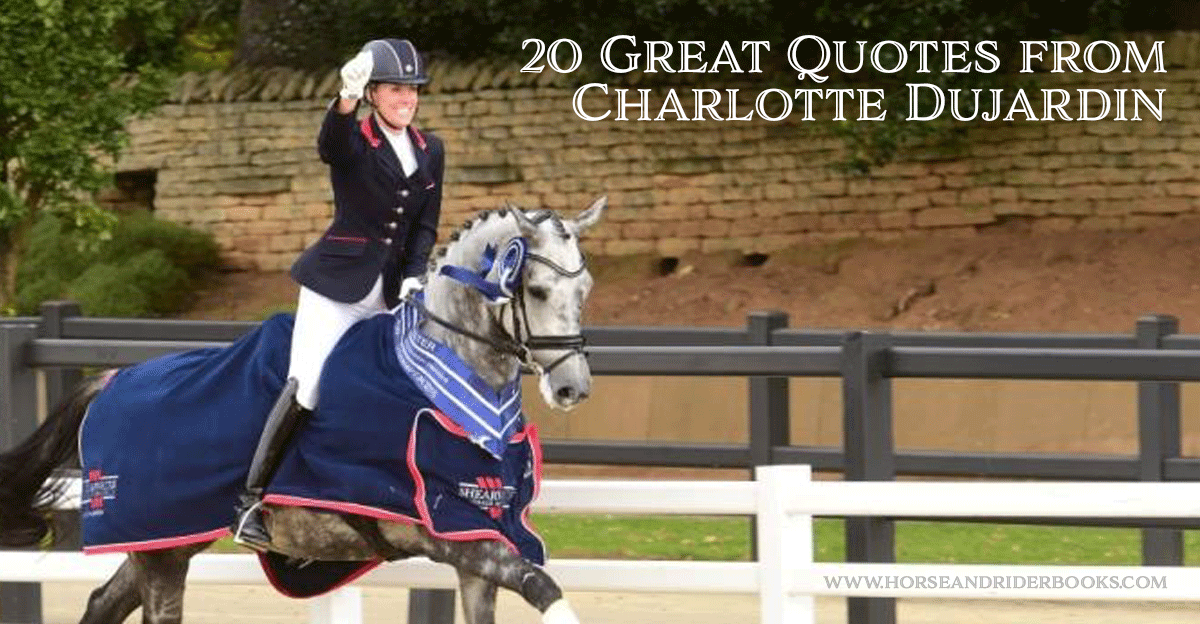 20 Great Quotes From Charlotte Dujardin At The Neda Fall Symposium Trafalgar Square Books Blog