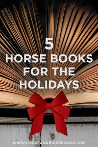 5HorseBooksfortheHolidaysPin-horseandriderbooks